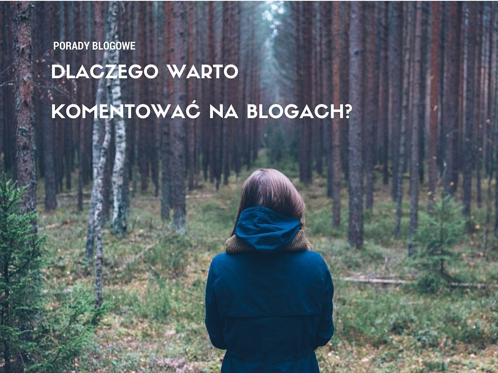 Jak promować bloga? Dlaczego warto komentować na innych blogach?