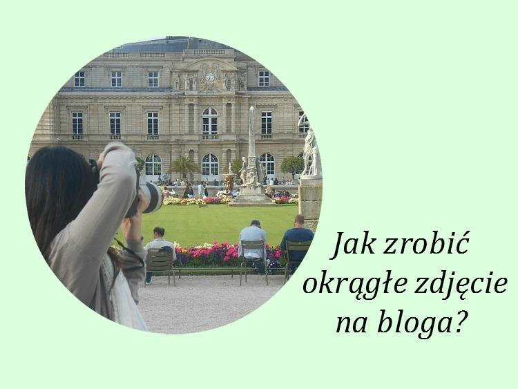 Jak zrobić okrągłe zdjęcie na bloga?
