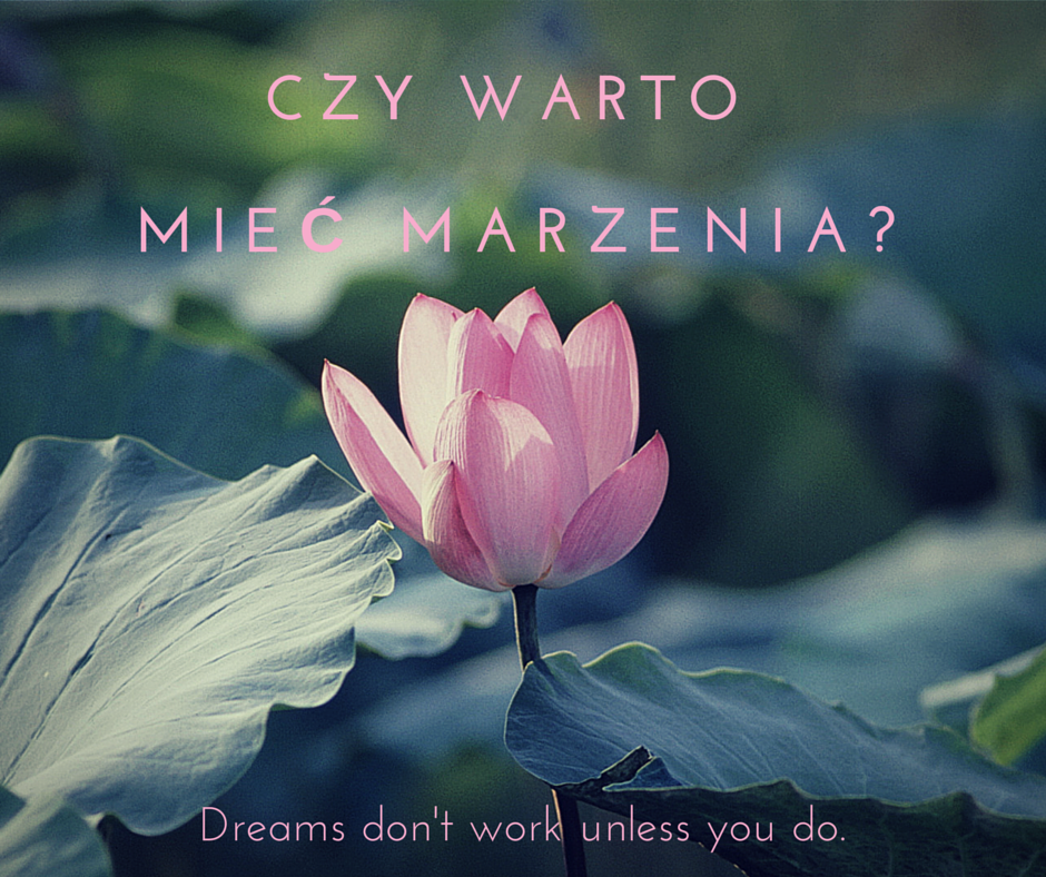 Czy warto mieć marzenia.