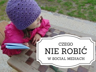 Czego nie robić w social mediach? social media marketing