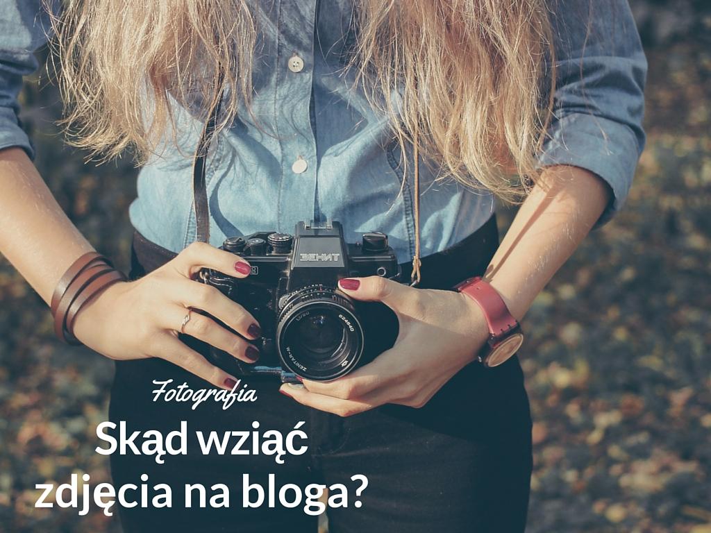 Skąd wziąć dobrane zdjęcia na bloga?