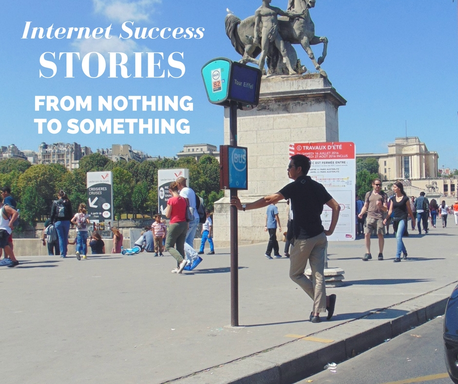 jak zarabiać w internecie Internet Success Stories FROM NOTHING TO SOMETHING