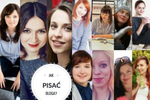 W cyklu blogerzy radzą: Co chciałabym wiedzieć, zanim zaczęłam blogowanie?