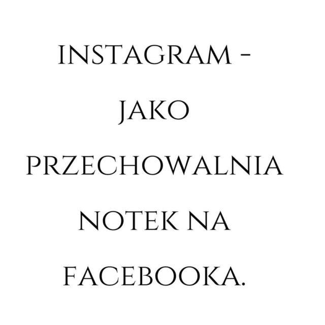 Instagram jako przechowalnia notek na Facebooka Instagram do tworzenia notekhellip