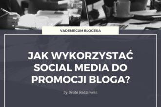 Jak wykorzystać social media do promocji bloga?