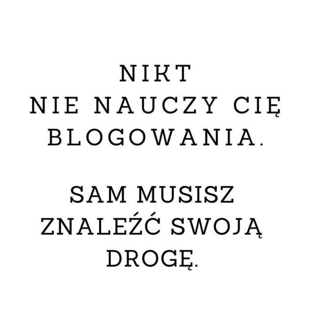 Nikt nie nauczy Ci blogowania Sam musisz znale swoj droghellip