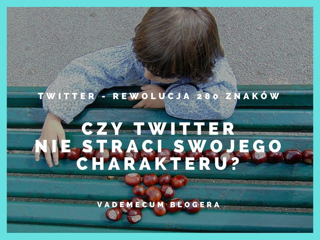 Czy Twitter nie straci swojego charakteru? Twitter – rewolucja 280 znaków….