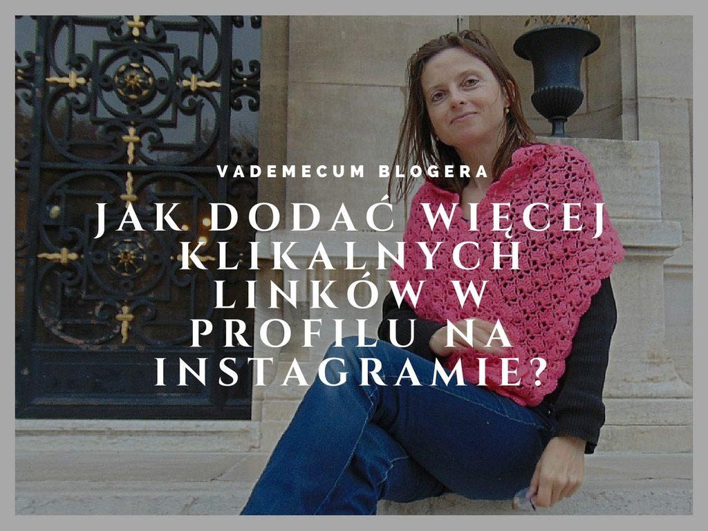 Jak dodać więcej klikalnych linków w profilu na Instagramie?