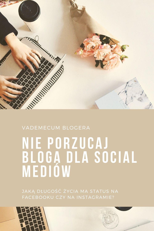 Nie porzucaj bloga dla social mediów.