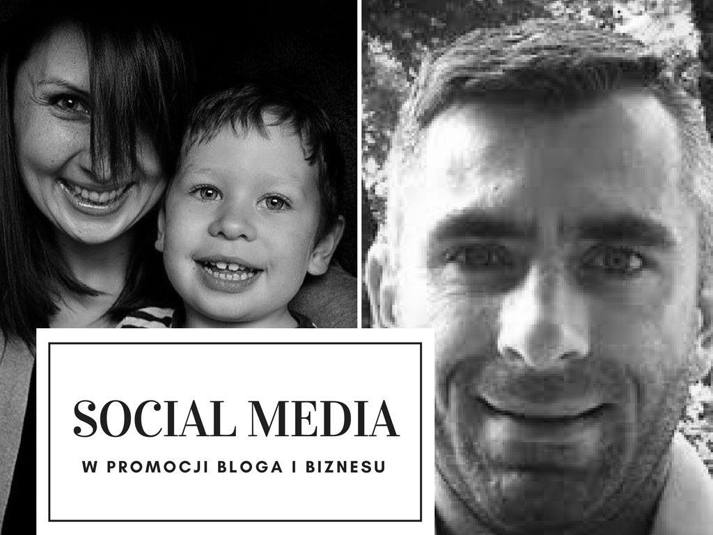 Jak wykorzystać media społecznościowe w promocji bloga i biznesu? W cyklu blogerzy radzą..