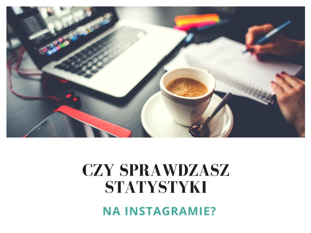 Czy sprawdzasz statystyki na Instagramie?