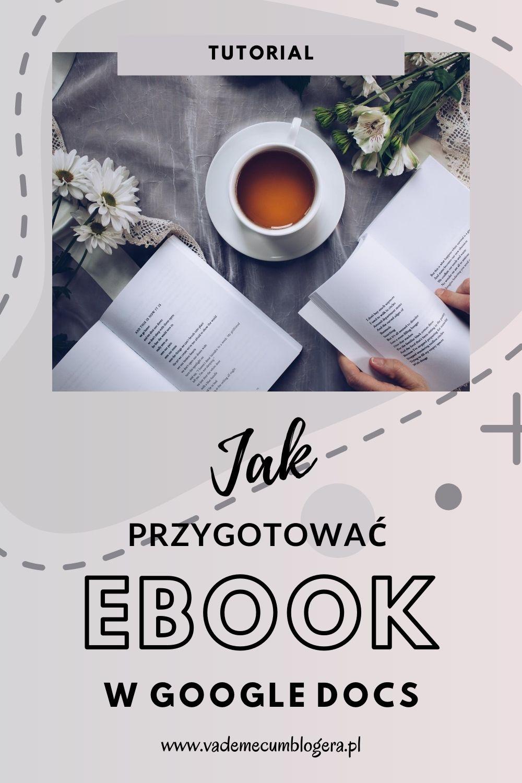 Jak przygotować ebook. Porównanie narzędzi do przygotowania ebooka. GOOGLE DOCS