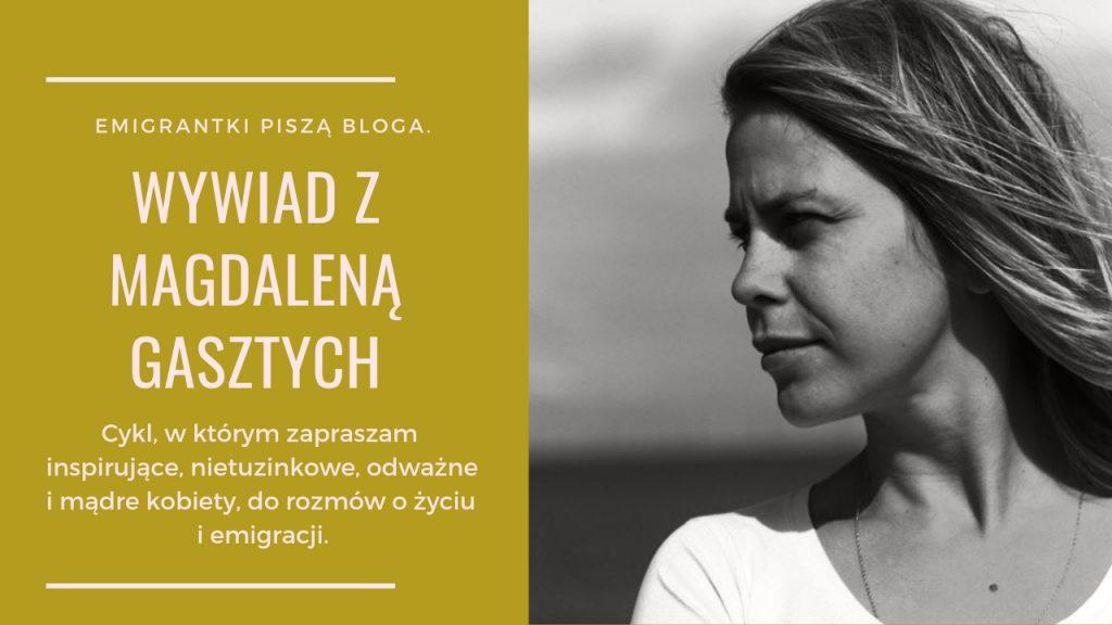 polki na emigracji Magdalena Gasztych