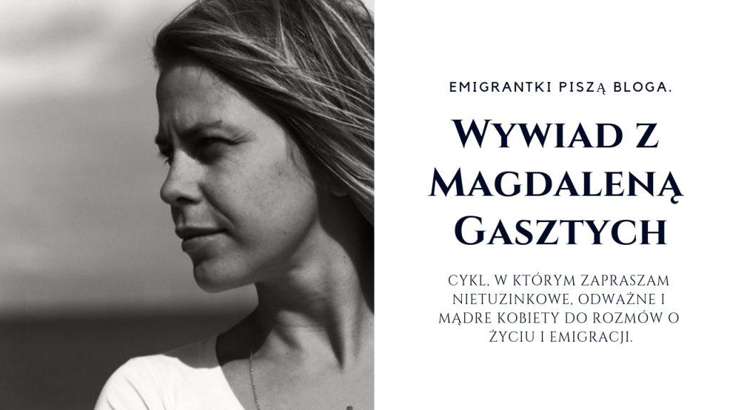 Emigrantki piszą bloga. Wywiad z Magdaleną Gasztych z bloga Z WYSP.