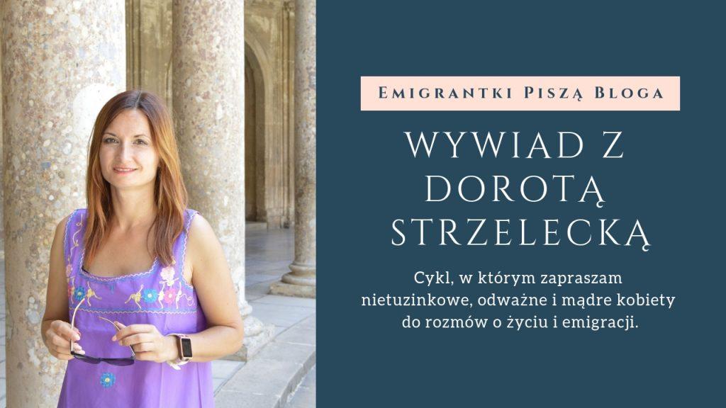 Emigrantki Piszą Bloga. Wywiad z Dorotą Strzelecką z bloga Kropla Arganu.