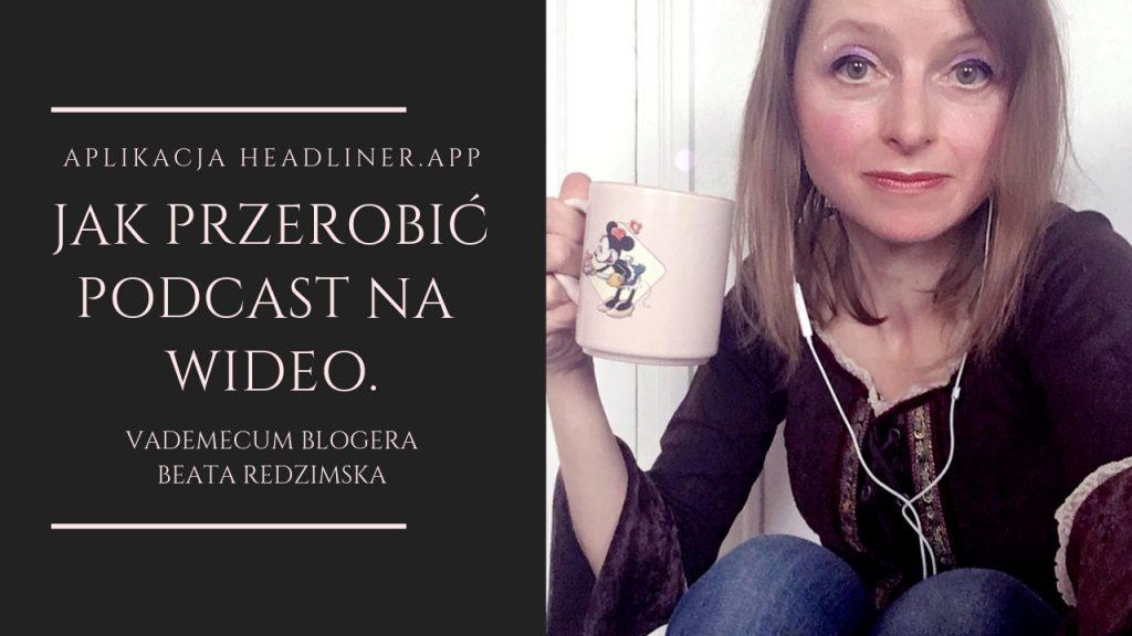 Jak przerobić nagranie audio – podcast na wideo. Aplikacja Headliner.app