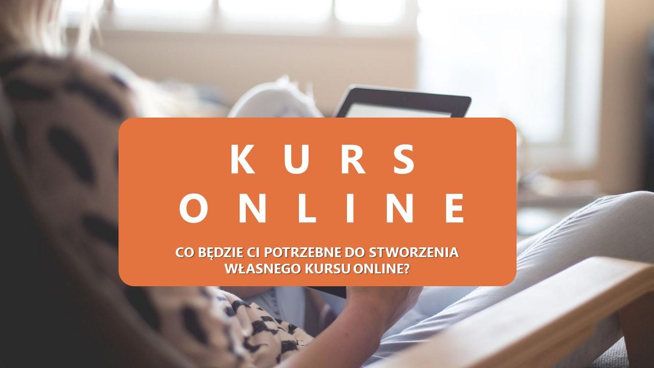 Co będzie Ci potrzebne do stworzenia własnego kursu online? 1.