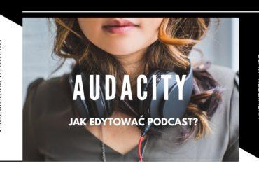 Jak edytować podcast w Audacityńź