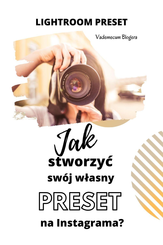 JAK Stworzyć Swój Własny Preset Na Instagrama LIGTHROOM PRESET