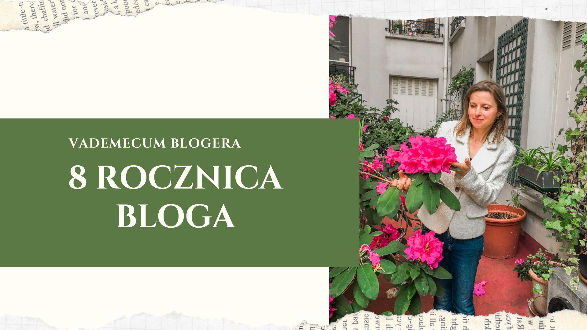 Kim jestem i czym się zajmuję? 8 rocznica blogowania