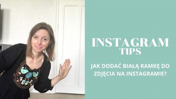 Jak dodać białą ramkę do zdjęcia na Instagramie