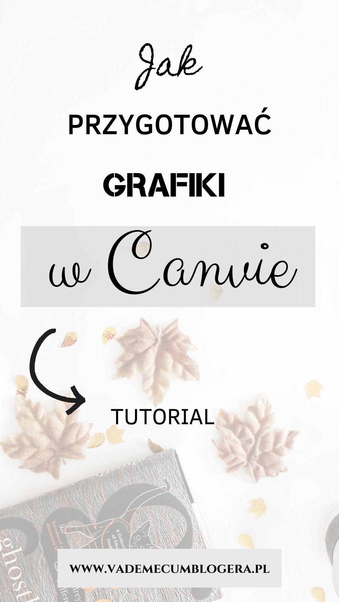 Jak nauczyć się samodzielnie przygotować coraz lepsze grafiki w Canvie?