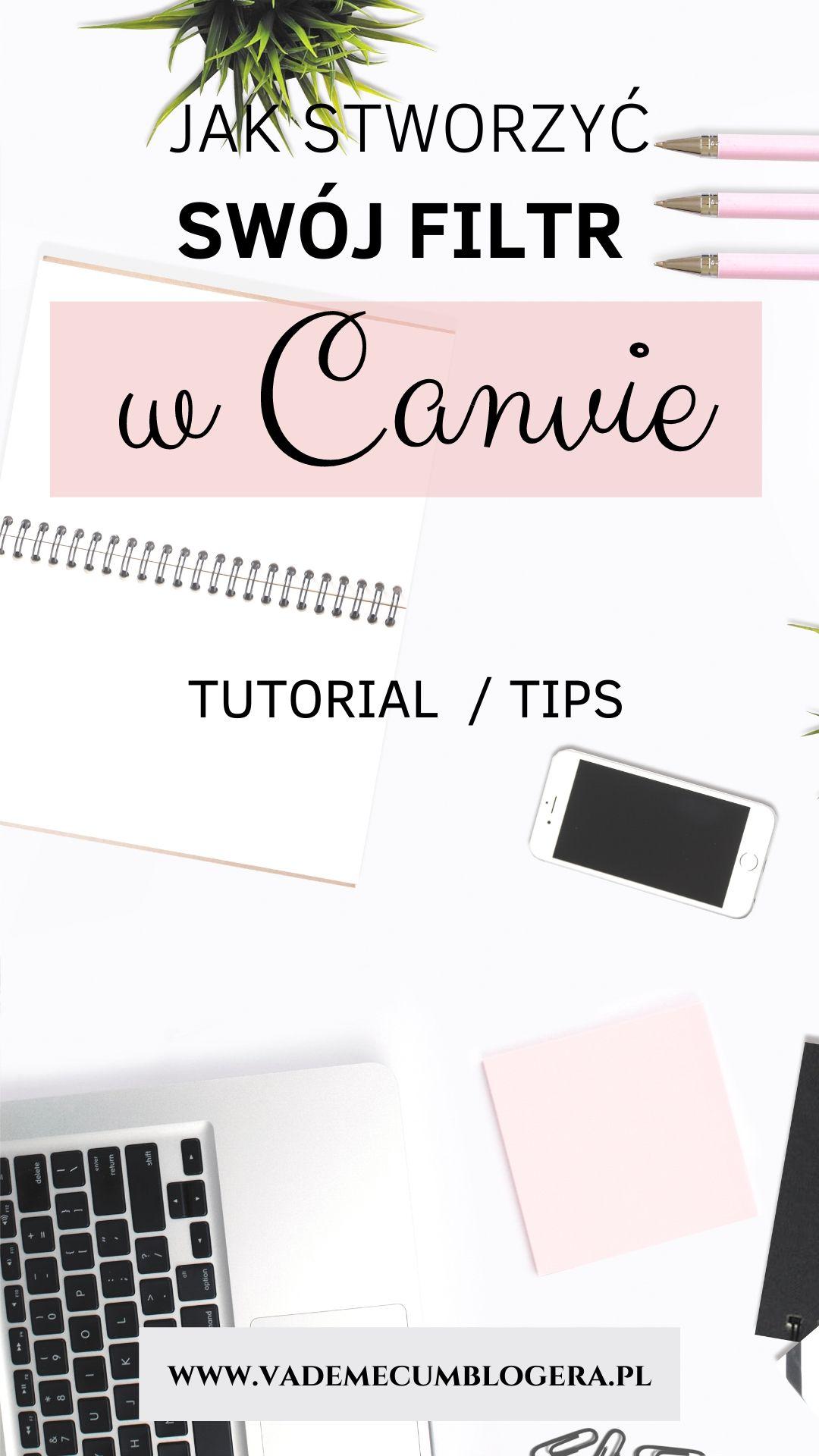 Jak stworzyć swój filtr / preset w Canvie?