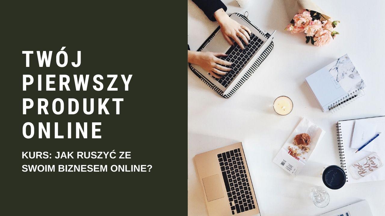 Twój pierwszy produkt online.