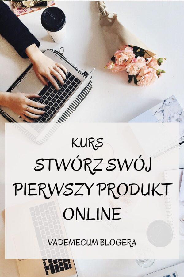 Stwórz swój pierwszy produkt online. KURS