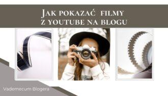 jak pokazac filmy z You Tube na blogu