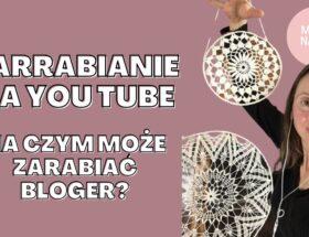 Na czym może zarabiać bloger: kanał na youtubie czy Instagram?